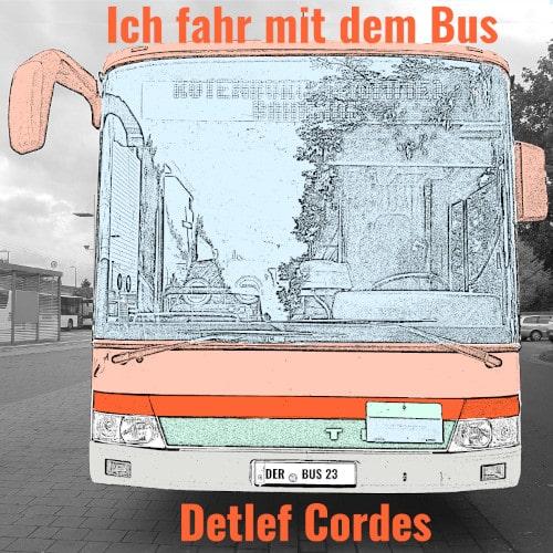 Ich fahr mit dem Bus